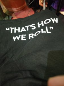 "Shirt that says ""That's How We Roll"""
