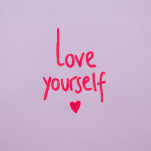 "Graphic that says, ""Love Yourself."""
